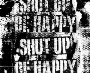 Shut Up Be Happy